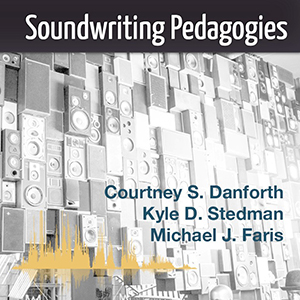 Book cover for Soundwriting Pedagogies. The image features the title atop a wall of speakers.