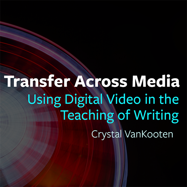 cover image for Transfer Across Media by Crystal VanKooten, which includes a rainbow graphic.